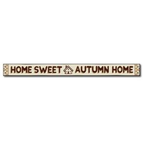 My Word! Skinny Wooden Sign - Home Sweet Autumn Home Front View